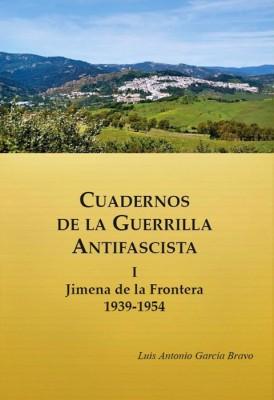 Cuadernos de la Guerrilla Antifascista. I Jimena de la Frontera 1936-1954