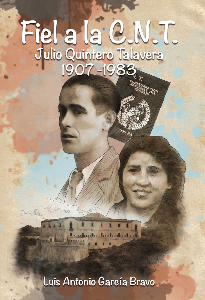 Fiel a la C.N.T. Julio Quintero Talavera (1907-1983)